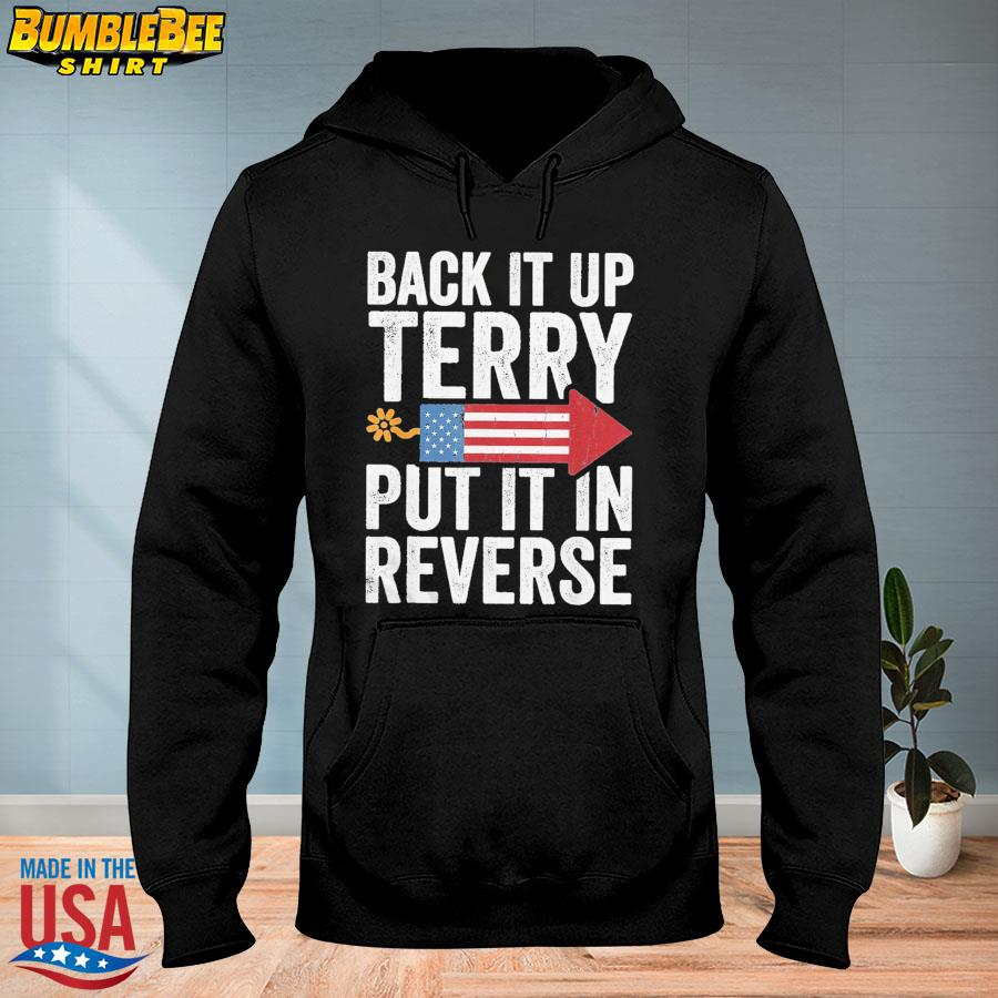 Official Back it up terry put it in reverse s hoodie