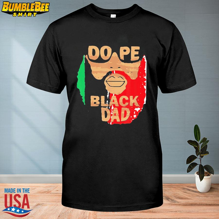 Official Dope black dad black fathers matter unapologetically dope shirt