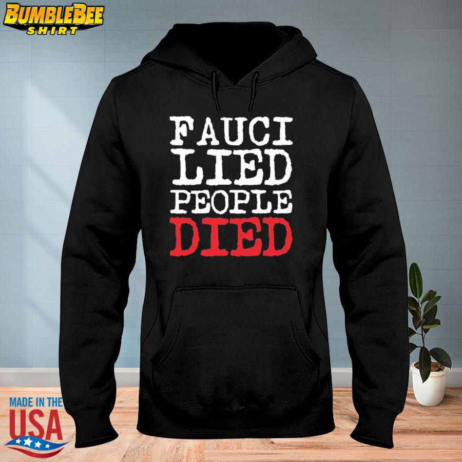 Official Fauci lied people died s hoodie
