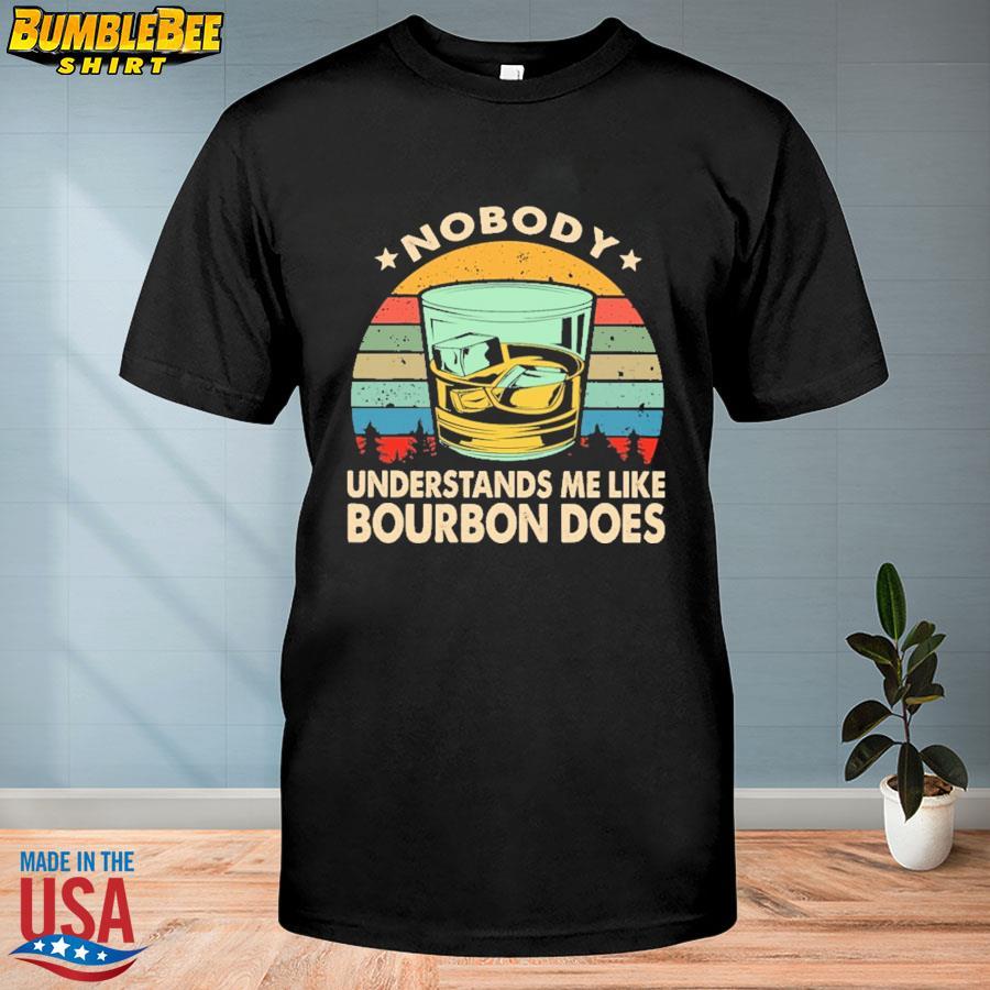 Official Nobody understands me like bourbon does vintage shirt