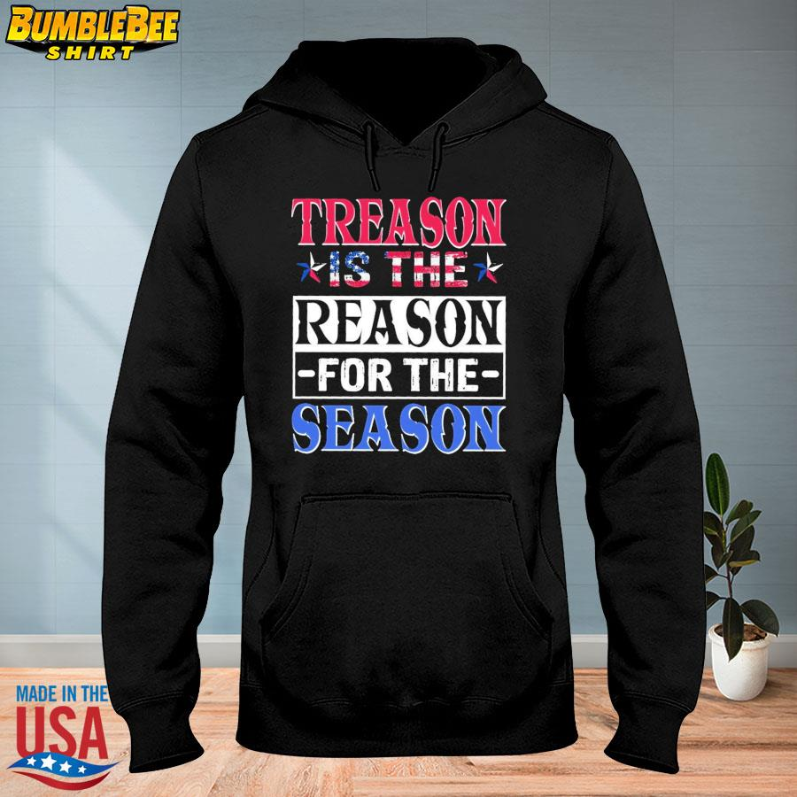 Official Treason is the reason for the season s hoodie