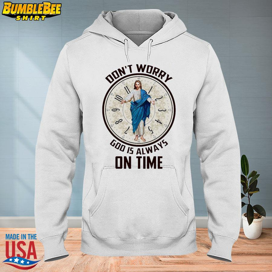 Official don't worry god is always on time s hoodie