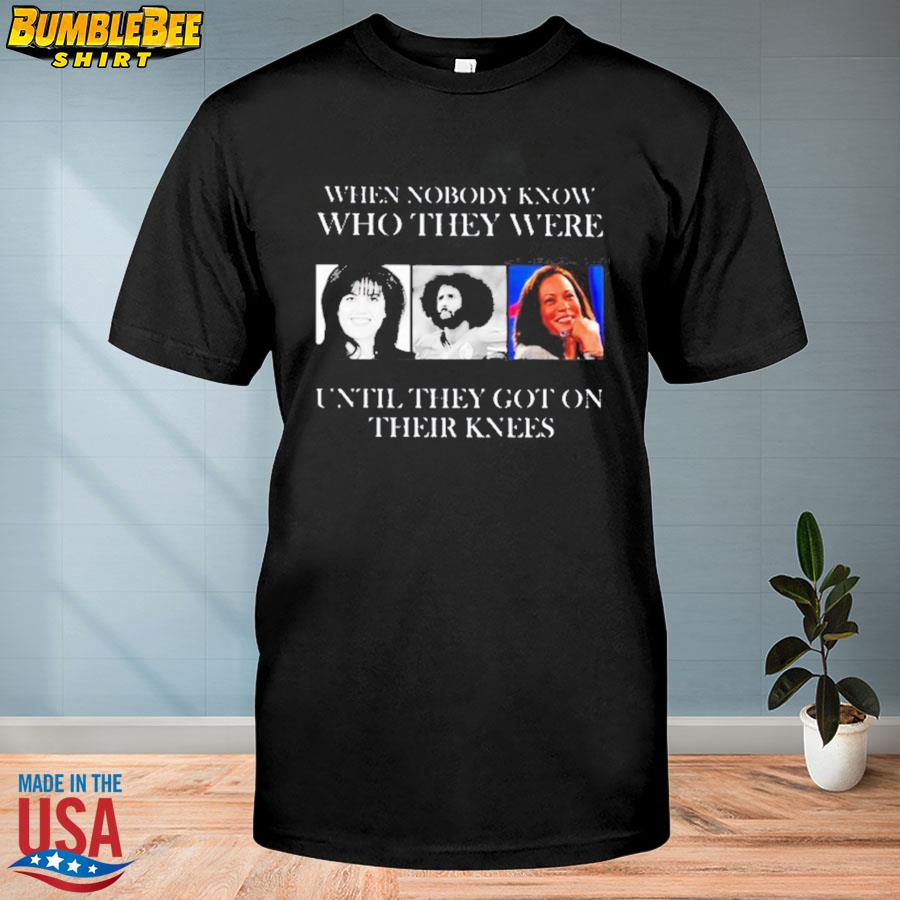 Official When nobody know who they were until they got on their knees shirt