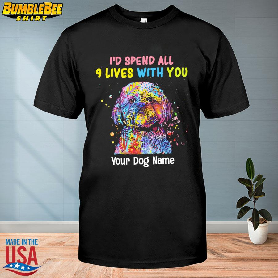 I'd spend all 9 lives with you your Dog Shih Tzu shirt