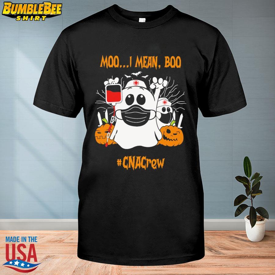Moo Moo I Mean Boo Face Mask Halloween #CNACew Shirt